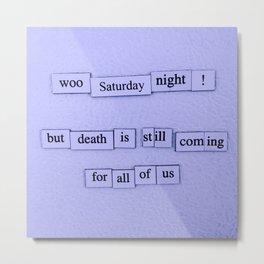 Saturday Night Metal Print