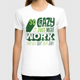 Quit Our Jobs T-shirt