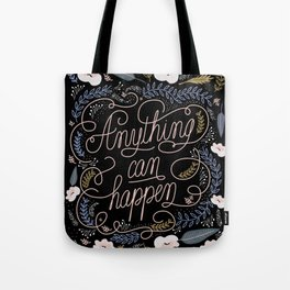 Anything can happen Tote Bag