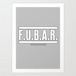 FUBAR Art Print
