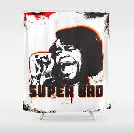 SUPER BAD Shower Curtain