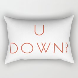 Im up for you being down Rectangular Pillow
