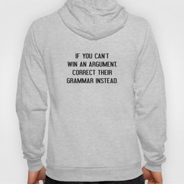 If You Can't Win An Argument Hoody