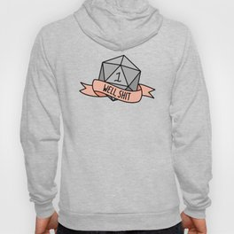 Well, Shit D20 Hoody