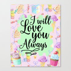 Cake and Ice-cream Love - I Will Love you Always Canvas Print
