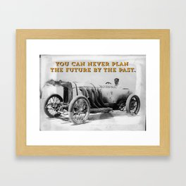 BLITZEN BENZ - You can never plan the future by the past. Framed Art Print