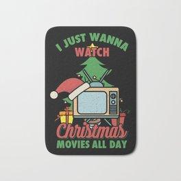 i just wanna watch christmas movies all day xmas santa television Bath Mat