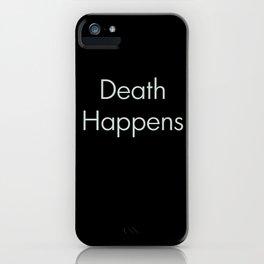 Death Happens iPhone Case