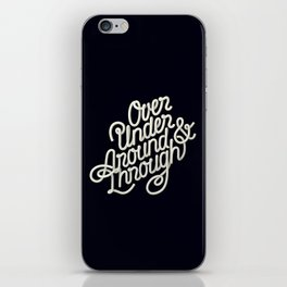 Over Under Around & Through iPhone Skin
