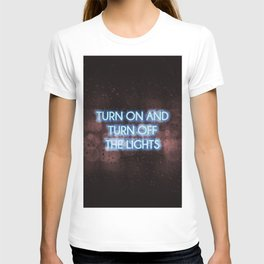 Neon - Turn on and off T-shirt