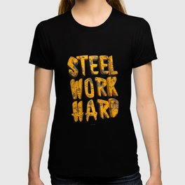 STEEL WORK HARD T-shirt