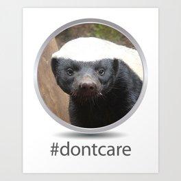 OS XI Honey Badger #dontcare Art Print
