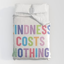 Kindness Costs Nothing Comforters