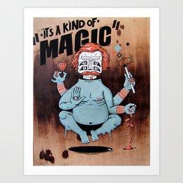 it´s a kind of magic! Art Print