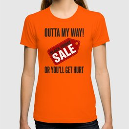 Black Friday Sale - Outta My Way! T-shirt
