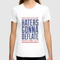 patriots T-shirts featuring Patriots Haters Gonna Deflate by PatsSwag