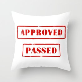 Approved and Passed Throw Pillow