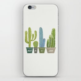 Don't Be A Prick Cactus iPhone Skin