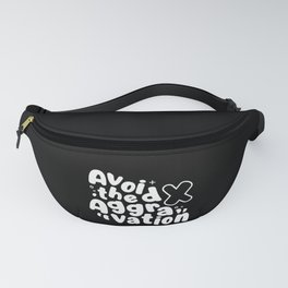 Avoid The Aggravation Fanny Pack