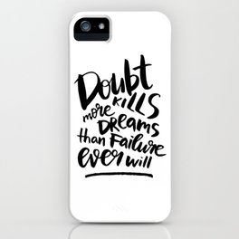 """Doubt kills more dreams than failure ever will"" lettering quote iPhone Case"