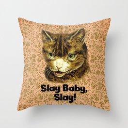 Slay Baby, Slay! Throw Pillow