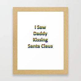 I Saw Daddy Kissing Santa Claus Framed Art Print