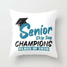 Senior 2020 Quarantine Gift Senior Skip Day Champions Class of 2020 Graduation  Throw Pillow