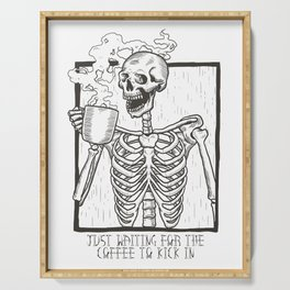 Just Waiting For the Coffee to Kick In Skeleton Serving Tray