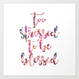 Too stressed to be blessed Art Print