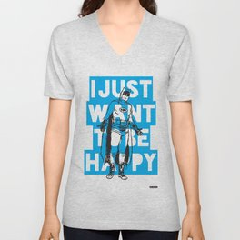 I Just Want To Be Happy Unisex V-Neck