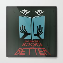 Banned Books Are Better Metal Print