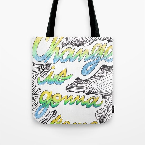 Change is gonna come Tote Bag