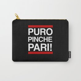Puro Pinche Pari! Carry-All Pouch