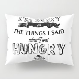I'm Sorry for the Things I Said When I was Hungry Funny Cute Cupcake Photo Pillow Sham