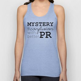 Mystery is just confusion with better PR Unisex Tank Top