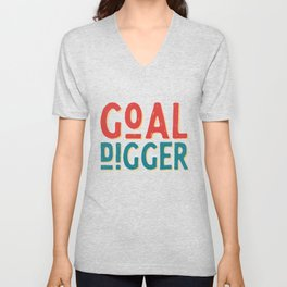 Goal Digger Determined Hardworking Unisex V-Neck
