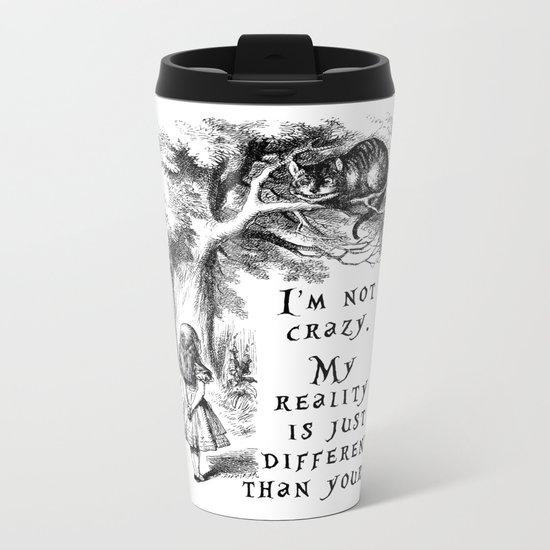 I'm not crazy Metal Travel Mug