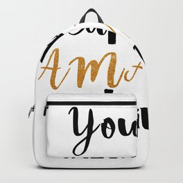 You  are  capable  of  amazing  things Backpack