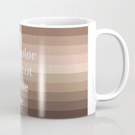 My Skin Color Does Not Define Me Coffee Mug