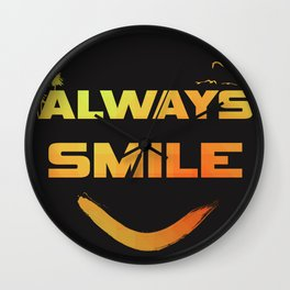 Always smile :) Wall Clock