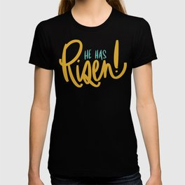 He Has Risen T-shirt