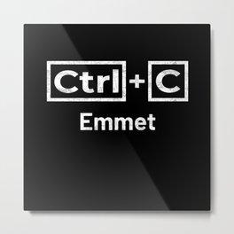 Emmet Name, Ctrl C Emmet Ctrl V Metal Print