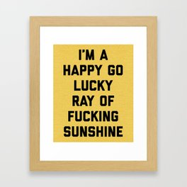 Ray Of Sunshine Funny Quote Framed Art Print