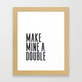 MAKE MINE A DOUBLE, Whiskey Quote,Home Bar Decor,Bar Poster,Bar Cart,Old School Print,Alcohol Sign,D Framed Art Print