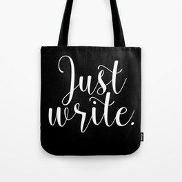 Just write. - Inverse Tote Bag