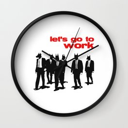 Reservoir Dogs - Let's Go To Work Wall Clock