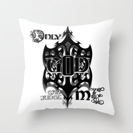 Only God Can Judge Me Throw Pillow