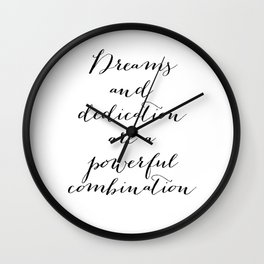 Dreams and dedication are a powerful combination. Wall Clock