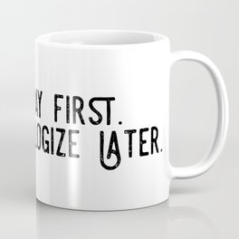 My Favorite Murder // MFM // Pepper Spray First, Appologize Later Coffee Mug