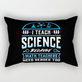 I Teach Science Funny Teacher Saying Against Math Teachers Rectangular Pillow